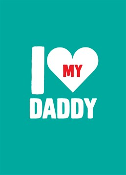 I Love My Daddy, by Scribbler. N'awww so sweet! The perfect card for a child to give to their daddy.