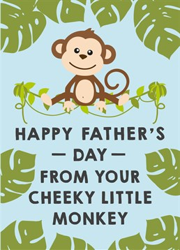 Happy Father's Day Cheeky Little Monkey, by Scribbler. This card is perfect for any cheeky monkeys out there to give to their dad. Make him smile with this sweet card.