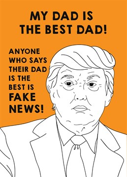 If your Dad is not fed up to the back teeth with Trumpery, he will be tickled by this Scribbler card.