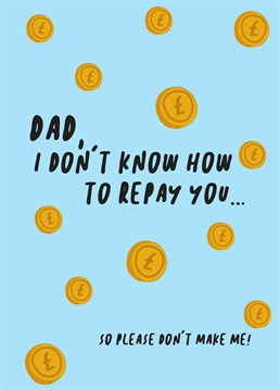 The bank of Dad is now closed, you've got to pray he doesn't call in all of your debts! Say thank you for the cash with this silly Father's Day card by Scribbler.