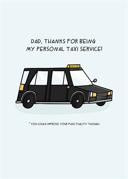 Sorry Dad but your Uber rating wouldn't be five stars. There's defo some room for improvement. Father's Day design by Scribbler.