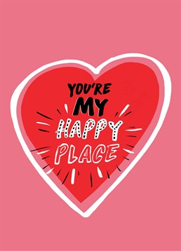 This Foggish card is perfect to send to that special person to tell them that they are your happy place.