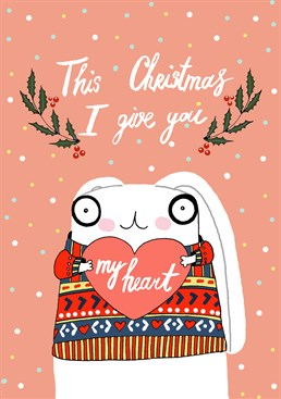 This Christmas I Give You My Heart, by Forever Funny.Could you be anymore sweet! A cute bunny, a cute message all for a cute person. Send some sweetness this Christmas with this card.