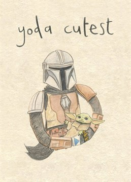 You're cuter than Baby Yoda which must make you the cutest thing in the god damn universe. Designed by The Grey Earl.