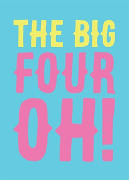 The Big Four Oh!, by Scribbler. They say life begins at 40 so hopefully they're ready for it! Celebrate in style with this colourful birthday card!