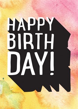 Say it loud and clear. Happy Birthday! So, send this awesome Scribbler birthday card.