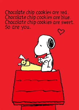 It's clear that Snoopy likes cookies but what the hell is he putting in them?! Win someone over with this heartfelt and romantic poem. Peanuts inspired card by Hype.