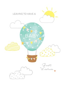 Perfect for a co-worker that is leaving to have a baby. A card designed by Helen Thompson.