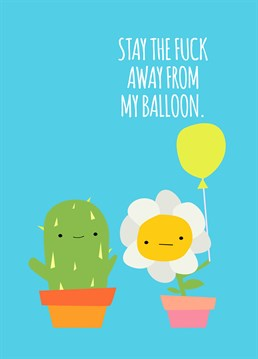 Don't pop my balloon you prick! Send this Jolly Awesome card for any occasion.