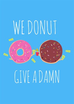 Donut give a damn about their special day with this silly Jolly Awesome card.