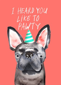 We're gonna pawty like it's your birthday! Send this Jolly Awesome card to someone who loves a good night out.