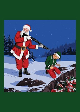 Santa Claus reluctantly executing an elf over a trench of dead elves because someone mentioned Christmas before advent, as requested by John Beacroft-Mitchell. Just don't do it! Dark Jim'll Paint It design by Lesser Spotted Images.
