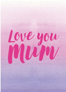 No matter what age you reach, you should always tell your Mum you love her, even if only once a year. This Scribbler designed card does it for you.
