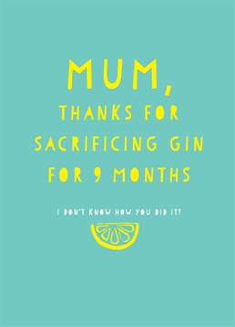 Send this Scribbler card to your Mum to let her know how much you appreciate the sacrifice; what a hero!