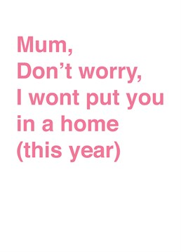 Next Year Might Be A Different Story But At Least You Can Prepare Mum For