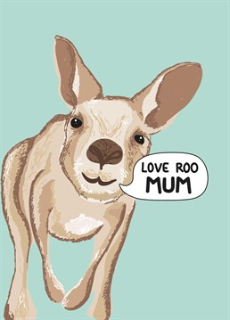 You may have left the pouch but remember to say 'Love Roo' on Mother's Day with this card from down under. Exclusive to Scribbler.