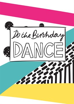 Get everyone to join with the birthday dance and you've got yourself a party! Send them this Memelou card to get the party started.