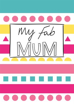 This Memelou card is perfect to let your mum know just how fabulous she is!