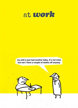 Another funny work card from Modern Toss. Seize every occasion.  One of our great personalised everyday cards.