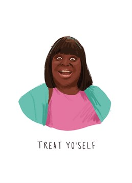 Their birthday; otherwise known as Treat Yo Self Day! Get inspired by Donna Meagle and don't forget to live tweet that sh*t. Designed by Middle Mouse.