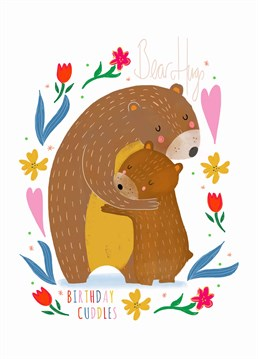 Give the birthday person a bear hug to let them know just how much you care about them and also this card. A card designed by Nichola Cowdery.