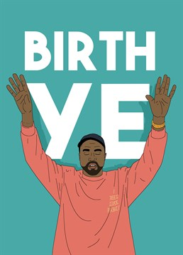 If you Kanye believe it's their birthday, don't be heartless, send them this funny Pedges Houseboat design to celebrate with the man himself.