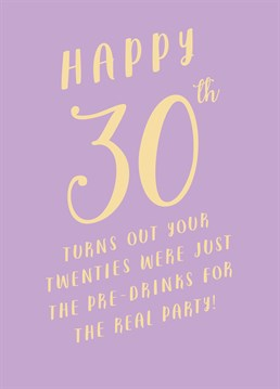 The problem with pre-drinks is you have too many and you won't make it to the party! Welcome them to their 30s with this brilliant card by Paper Plane.