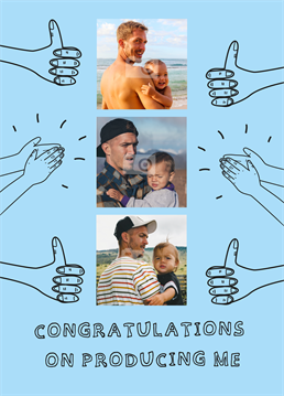 Thank your parent for their greatest achievement to date. Clearly they smashed it, just look at you! Funny photo upload design by Scribbler.
