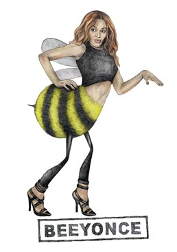 Another amazing celebrity pun card from the awesome designers at Quite Good Cards. This time making Beyonce getting her bumble on as Bee-yonce.