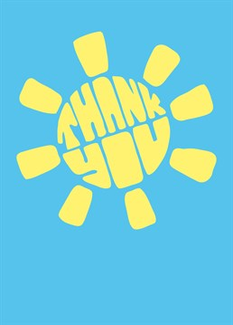 Send someone a big ray of sunshine with this Roisin Cafferty thank you card for friends and family.