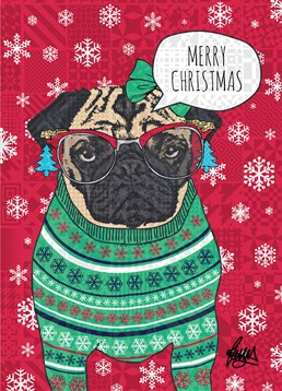 Christmas Pug Sweater, by Rose Hill. Has a pug ever looked so classy and Christmassy at one time? We think not. Send a pug-tastic Christmas card to brighten their day!