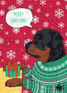 Christmas Rottweiler, by Rose Hill.Rottweilers might be known for being tough, but this one's an absolute softy. Send some Christmas cheer to any Rottweiler lovers out there.
