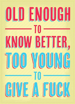 An 'inspirational' quote for those still young at heart with this Scribbler card.