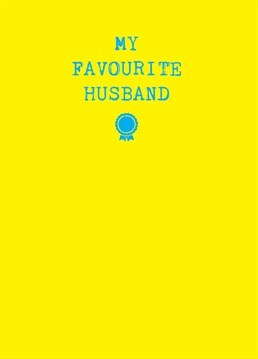 Out of all the husbands, this one is the best one. Let him know with this hilarious Scribbler card.