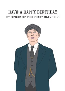 By The Order Of Peaky Blinders Lets Party Send Your Mates This Awesome