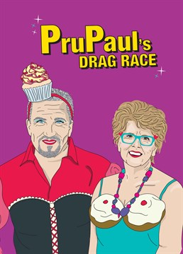 Start your engines and may the best baker win! So, this is what the UK version of RuPaul's Drag Race is going to be like! Sounds delicious! Send someone who can't get enough of Prue's baps or Paul's buns with this Bake Off inspired card.