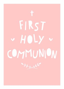 Celebrate this important rite of passage and send your love and prayers to a special girl on the day of her First Communion. Designed by Scribbler.