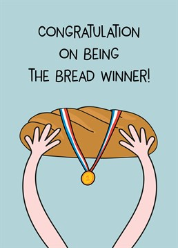 Send your congratulations to a friend for bringing home the bacon. Sounds like they'll be able to make themselves an epic bacon sandwich! Designed by Scribbler.