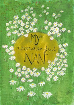 My Wonderful Nan. Your nan is wonderful, so why not remind her! Send this Sarah Lovell card to show your appreciation for how amazing she is!