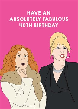 A personalised age birthday card by Scribbler for the Patsy to your Eddy, who appreciates the nicer things in life. Don't forget a bottle of Bolly to go with it darling!