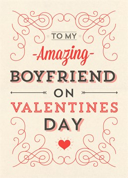A romantic card from Scribbler to say how amazing your boyfriend is this Valentine's Day. Add your own text to make it really special.
