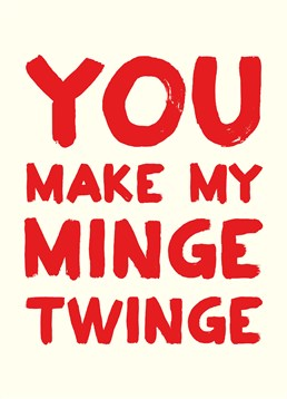 Tell that special person they make you tingle - and the rest - with this Scribbler card.