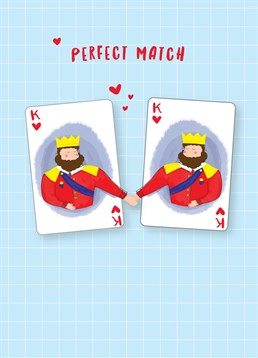 When you find your king, just know let them know with this Scribbler card how perfect they are: your perfect match.