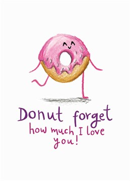 Donut Forget How Much I Love You