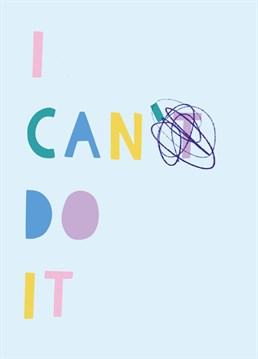 "We love a scribble! Make someone swap out their ""can'ts"" for ""cans"" and motivate them to succeed with this positive design by Whale & Bird."