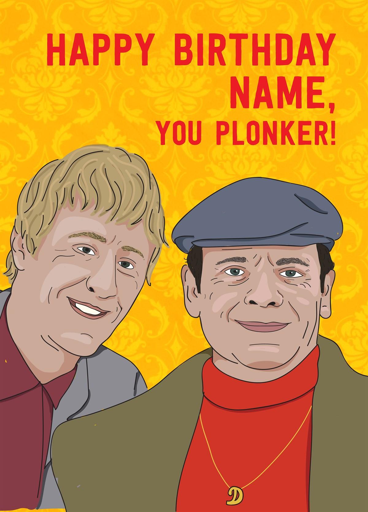 Happy Birthday You Plonker